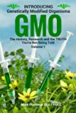img - for Introducing GMO: The History, Research and the TRUTH You're Not Being Told (Introducing Genetically Modified Organisms ) (Volume 1) book / textbook / text book