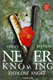Never Knowing ?&quot; Endlose Angst