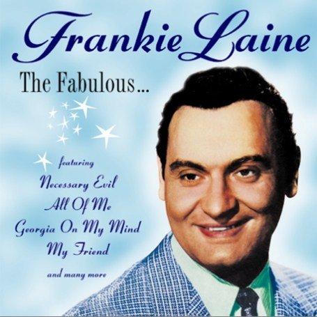 Frankie Laine - Frankie Laine - Fabulous - His Greatest Hits - Zortam Music