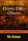 Doing Unto Others: The Golden Rule Revolution (Melting Point) (Volume 3)