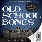 Old School Bones (       UNABRIDGED) by Randall Peffer Narrated by Jim O' Hare