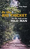 In the Big Thicket on the Trail of the Wild Man: Exploring Nature