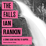 The Falls: An Inspector Rebus Novel (       UNABRIDGED) by Ian Rankin Narrated by Samuel Gillies