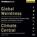 Global Weirdness: Severe Storms, Deadly Heat Waves, Relentless Drought, Rising Seas, and the Weather of the Future |  Climate Central