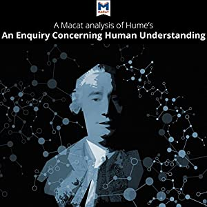 A Macat Analysis of David Hume's An Enquiry of Human Understanding Audiobook