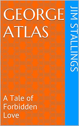 ebook: George Atlas: A Tale of Forbidden Love (Enigmatic Short Works Book 3) (B017DON36I)