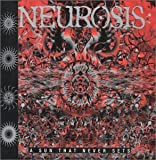 A Sun That Never Sets by Neurosis (2001-08-29)