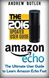 Amazon Echo: The Ultimate User Guide to Learn Amazon Echo Fast (Amazon Echo 2016,user manual,web services,by amazon,Free b...