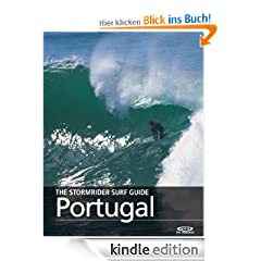 The Stormrider Surf Guide - Portugal (The Stormrider Surf Guides)