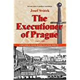 The Executioner of Prague ~ Josef Sv�tek