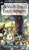 A Well-Timed Enchantment (0152017658) by Vivian Vande Velde