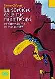 La sorcière de la rue Mouffetard et autres contes de la rue Broca...