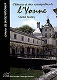 echange, troc Michel Foulley - Châteaux et sites remarquables de l'Yonne