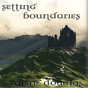 Setting Boundaries: The Coming Storm | [Valerie Douglas]