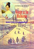 Viaje a La Habana. Edicion de Maria Caballero Wanguemert (Spanish Edition)