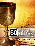 60 Minute Seder: Complete Passover Haggadah