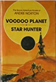 Voodoo Planet and Star Hunter (The Space Adventure Novels of Andre Norton, No. 3)