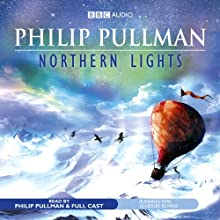 Northern Lights: His Dark Materials Trilogy, Book 1 (       UNABRIDGED) by Philip Pullman Narrated by Philip Pullman
