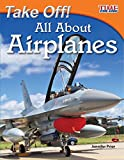 img - for Take Off! All About Airplanes (library bound) (Time for Kids Nonfiction Readers) book / textbook / text book