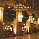 echange, troc Bonifacio Lam - Global Brand Shop Windows Design: The Art of Visual Merchandise