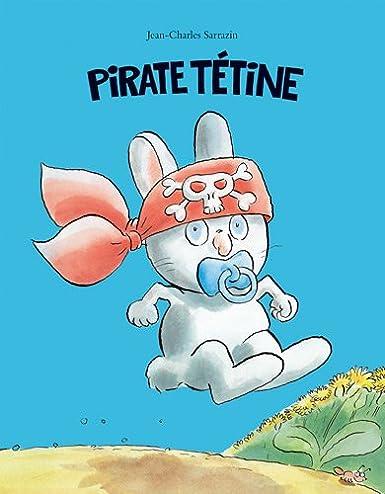 Pirate tétine de Jean Charles Sarrazin