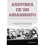 Anatomia de um assassinato - A história secreta da morte de JFK