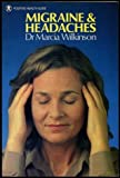 Migraine & Headaches (Positive Health Guide) (0906348188) by Wilkinson, Marcia