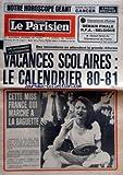 PARISIEN LIBERE (LE) [No 11119] du 21/06/1980 - NOTRE HOROSCOPE GEANT SIGNE DU MOIS CANCER - CHAMPION D'EUROPE DEMAIN FINALE RFA BELGIQUE HINAULT FAVORI DU CHAMPIONNAT DE FRANCE UN DOCUMENT A CONSERVER DES INNOVATIONS EN ATTENDANT LA GRANDE REFORME - VACANCES SCOLAIRES LE CALENDRIER 80 81 - CETTE MISS FRANCE QUI MARCHE A LA BAGUETTE...