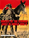 img - for Horses of the German Army in World War II (Schiffer Military History Book) book / textbook / text book