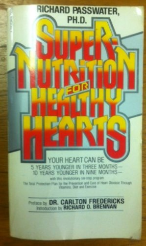 Super-Nutrition For Healthy Hearts