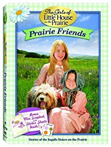 The Girls of Little House on the Prairie: Prairie Friends