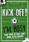 Kick Off I'm Busy- Come Back At Half Time Door Sign
