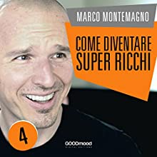 Come diventare super ricchi Audiobook by Marco Montemagno Narrated by Marco Montemagno