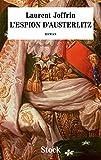 L'espion d'Austerlitz (Hors collection litt�rature fran�aise)