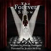 The Forever Show | [Marcus Damanda]