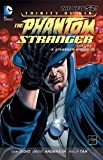 Trinity of Sin - Phantom Stranger Vol. 1: A Stranger Among Us (The New 52) (Trinity of Sin: the Phantom Stranger)