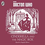 Cinderella and the Magic Box: A Time Lord Fairy Tale | Justin Richards