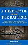 img - for A HISTORY OF THE BAPTISTS: TOGETHER WITH SOME ACCOUNT OF THEIR PRINCIPLES AND PRACTICES book / textbook / text book