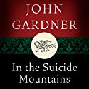 In the Suicide Mountains (       UNABRIDGED) by John Gardner Narrated by Gary Dikeos