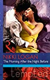 Nikki Logan The Morning After the Night Before (Mills & Boon Modern Tempted)