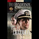 True Devotion: Uncommon Heroes, Book 1 (       UNABRIDGED) by Dee Henderson Narrated by Tom Stechschulte