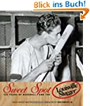 Sweet Spot: 125 Years of Baseball and...