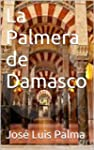 LA PALMERA DE DAMASCO