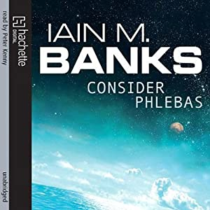 Consider Phlebas: Culture Series, Book 1 | [Iain M. Banks]