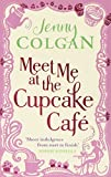 Meet Me At The Cupcake Café Jenny Colgan