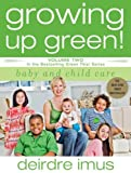 cover of Growing Up Green: Baby and Child Care: Volume 2 in the Bestselling Green This! Series (Green This!)