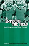 img - for Entering the Field: New Perspectives on World Football (Explorations in Anthropology) by Gary Armstrong (Editor), Richard Dr Giulianotti (Editor), Nicole Toulis (Editor) (6-Jan-1997) Paperback book / textbook / text book