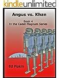 Angus vs. Khan (Cadet Magnum Book 4)