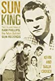 img - for Sun King: The Life and Times of Sam Phillips, The Man Behind Sun Records by Tanja Crouch (2008-06-05) book / textbook / text book