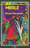 Merle and Other Stories (0860686701) by Marshall, Paule